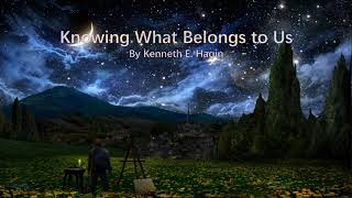 Knowing What Belongs to Us by Kenneth E  Hagin