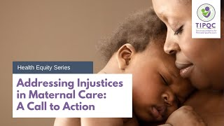 Addressing Injustices in Maternal Care: A Call to Action