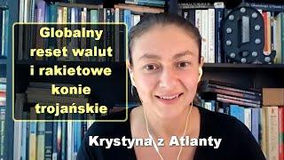 Globalny reset walut i rakietowe konie trojańskie - Krystyna z Atlanty [17]