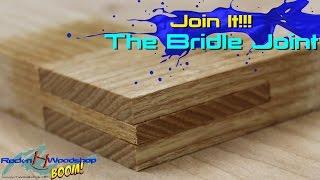 Join It!!! - The Bridle Joint