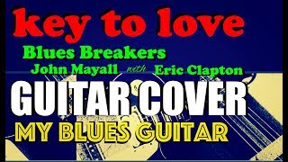 KEY TO LOVE Guitar Cover :: Blues Breakers John Mayall with Eric Clapton