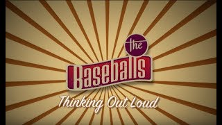 The Baseballs - Thinking Out Loud (Fan Video)