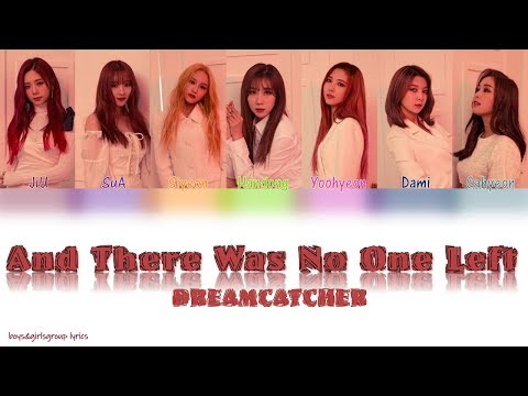 Dreamcatcher(드림캐쳐)And There Was No One Left(그리고 아무도 없었다)[COLOR CODED LYRICS(Han|Rom|Eng)]