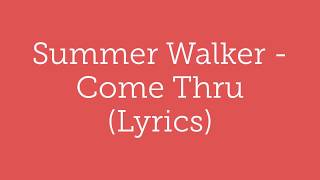 Summer Walker   Come Thru (feat. Usher) Lyrics  Lyric Video [English]