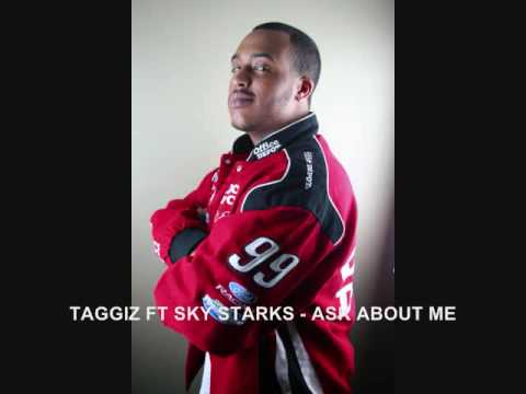 Taggiz - Ask About Me FT Sky Starks