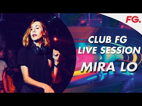 MIRA LO - Club FG Live Session
