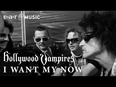 Hollywood Vampires I Want My Now