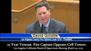 President, Los Angeles County Firefighter's Union, Local 1014, Opposes Cell Towers