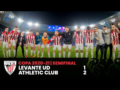 HIGHLIGHTS I Levante UD 1-2 Athletic Club I Semifinal (vuelta) Copa I LABURPENA I RESUMEN