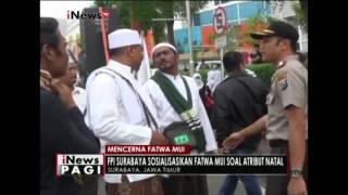 Massa FPI Surabaya Sosialisasikan Fatwa MUI Soal Atribut Natal  INews Pagi 20/12