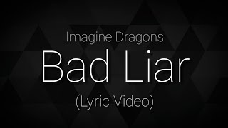 Imagine Dragons   Bad Liar (Lyric Video)