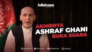 Akhirnya Ashraf Ghani Buka Suara