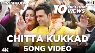 Chitta Kukkad - Song Video - Loveshhuda