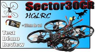 HGLRC Sector30CR 6S analogique - Review Test Démo - 20mn de vol en Li-Ion ...