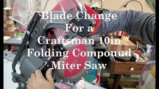 Blade Change.  Craftsman 10in Folding Compound Miter Saw