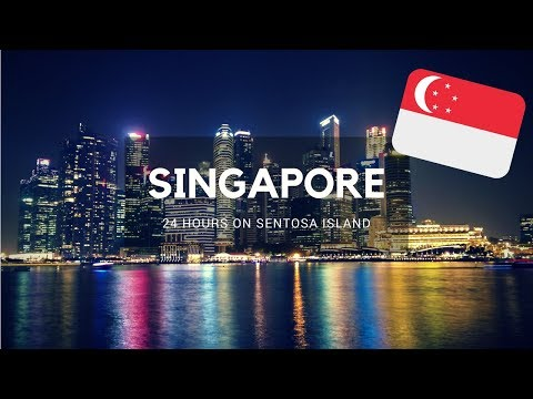 24 Hours in Singapore | 5 Must Do Things on Sentosa Island