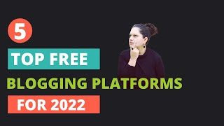 Best Blogging Platforms for 2021 (Free to Use)