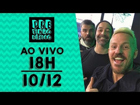 Pretinho Básico das 18h AO VIVO - 10/12