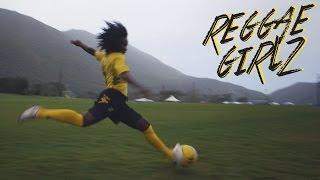 REGGAE GIRLZ - Jamaican National Women's Football Team
