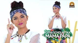 Download lagu Citra Scholastika Mama Papa Mp3