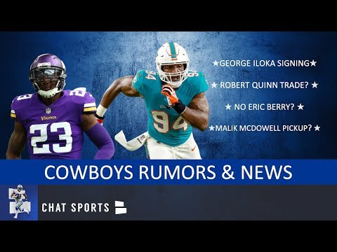 Cowboys Rumors & News On George Iloka Signing, Robert Quinn Trade, Eric Berry & Malik McDowell