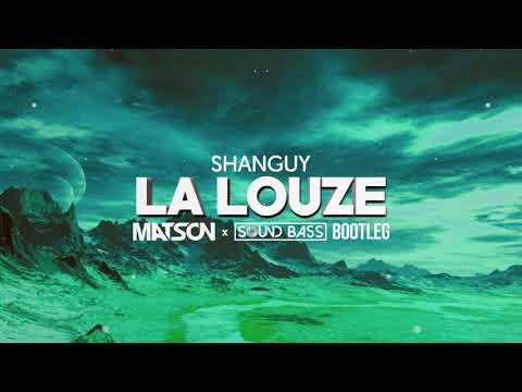 ⚠ NEW DEMO ⚠ NEW DEMO ⚠ NEW DEMO ⚠ SHANGUY   La Louze  MATSON & Sound Bass