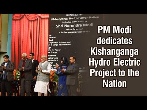 PM Modi dedicates Kishanganga Hydro Electric Project to the Nation