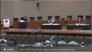CalPERS 2018 Public Agency Member Election Candidate Forum - September 5, 2018
