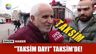 """Taksim Dayı"" Taksim'de!"