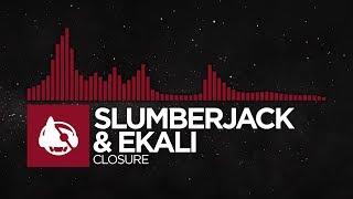 [Trap] - SLUMBERJACK & Ekali - Closure [SARAWAK EP]