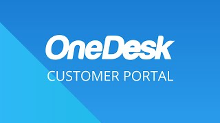 OneDesk – Getting Started: Customer Portal