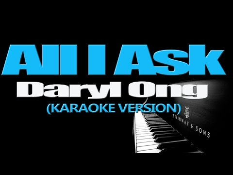 ALL I ASK - Daryl Ong (KARAOKE VERSION)
