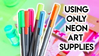 Using ONLY Neon Art Supplies!