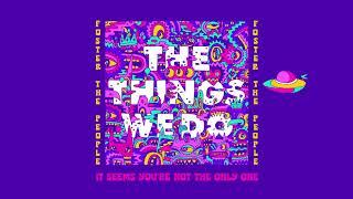 Musik-Video-Miniaturansicht zu The Things We Do Songtext von Foster The People