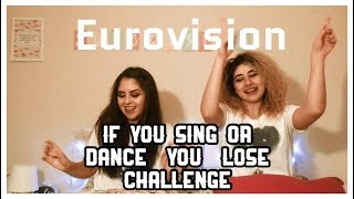 If You Sing Or Dance You Lose Challenge (Eurovision Edition)