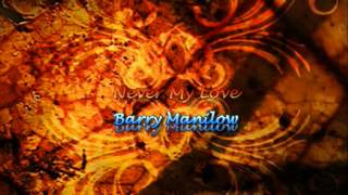 Never My Love by Barry Manilow