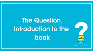 The Question - The Book Introduction I
