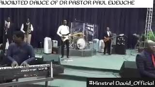 DR PASTOR PAUL ENENCHE   ANOINTED DANCE.