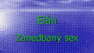 Elan - Zanedbany sex