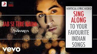 Jab Se Tere Naina - Saawariya Official Bollywood Lyrics Shaan