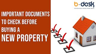 Important documents to check before buying a new property