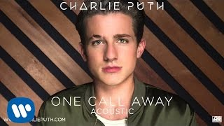 Charlie Puth - One Call Away (Acoustic) [Official Audio]