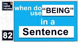 """How To Use The Word """"being"""" Correctly In English   Uses Of 'being'  Free Spoken English Techniques"""