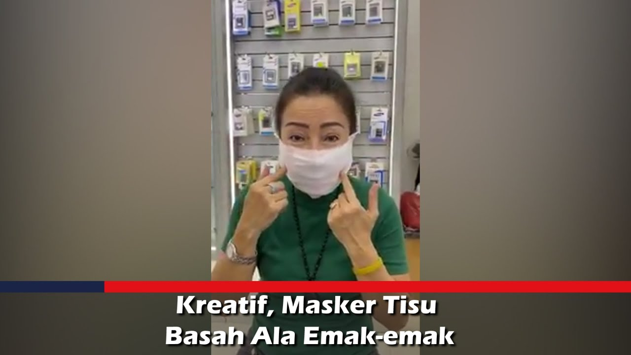 Video Kreatif Masker Tisu Basah Ala Emak Emak Sulselsatu