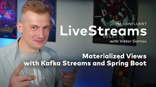 Materialized Views with Kafka Streams and Spring Boot | Livestreams 011