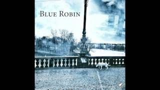 Video Blue Robin - Do you get it?