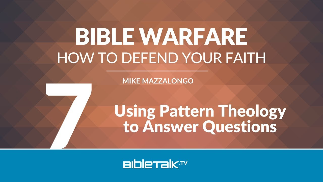 7. Using Pattern Theology to Answer Questions