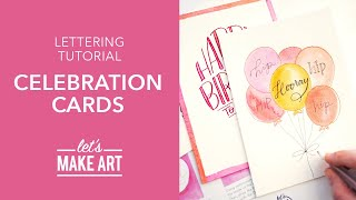 Let's Make Celebrations Cards - Lettering Tutorial with Nicole Miyuki