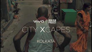 vivo x India Film Project | #vivocityXcapes : Kolkata | Vivo India