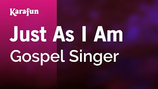 Karaoke Just As I Am - Gospel Singer *